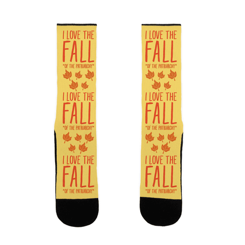 I Love The Fall Of The Patriarchy Sock