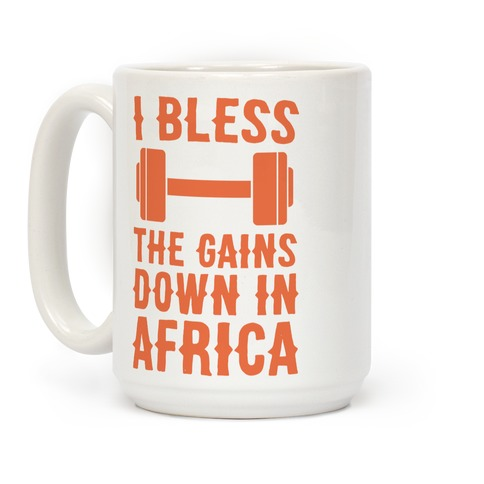 I Bless the Gains Down in Africa Coffee Mug