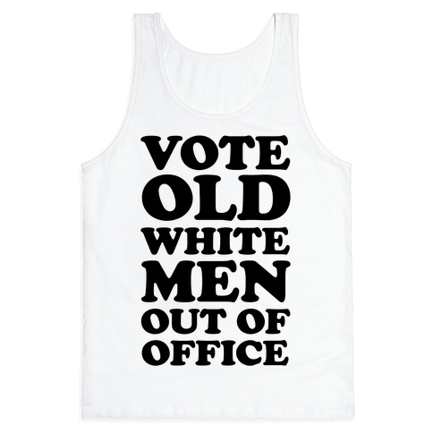 Vote Old White Men Out Of Office Tank Top
