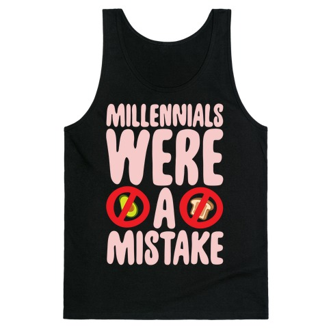Millennials Were A Mistake White Print Tank Top