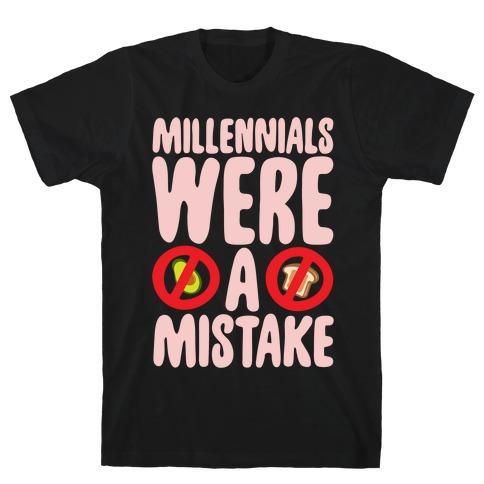 Millennials Were A Mistake White Print T-Shirt