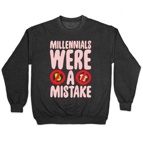 Millennials Were A Mistake White Print Pullover