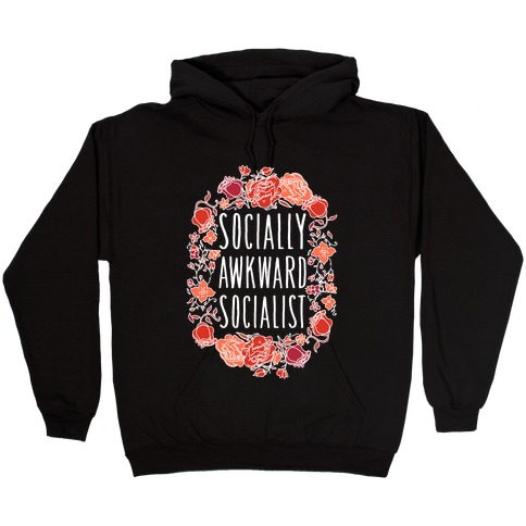 Socially Awkward Socialist Hooded Sweatshirt