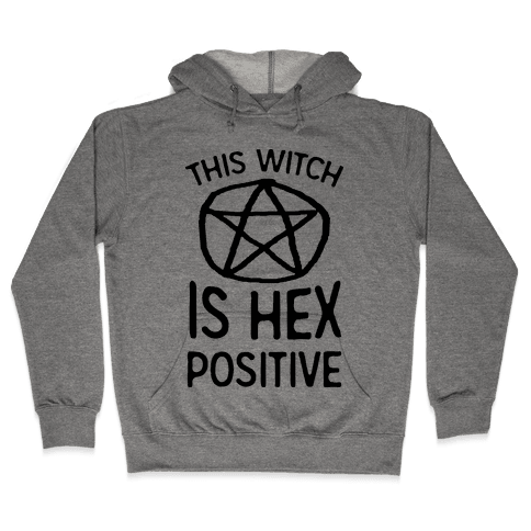 This Witch Is Hex Positive Hooded Sweatshirt