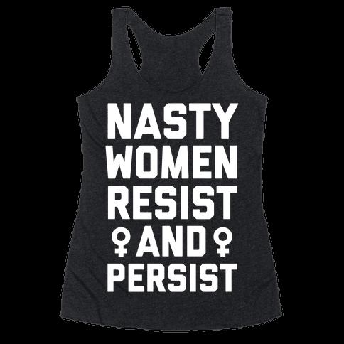 Nasty Women Persist and Resist Racerback Tank Top