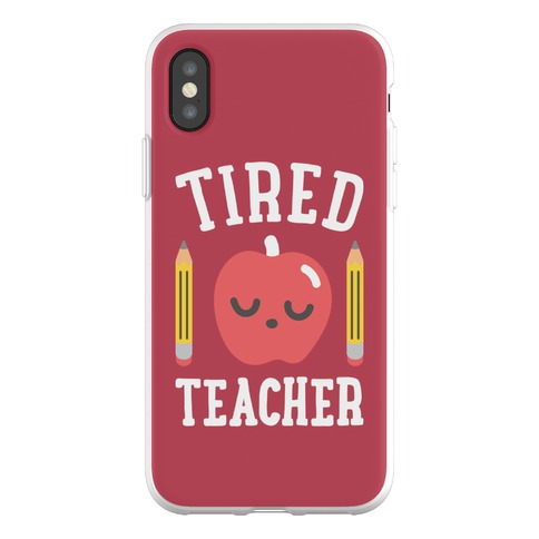 Tired Teacher Phone Flexi-Case
