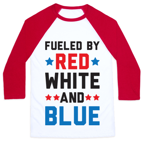 Fueled By Red White And Blue