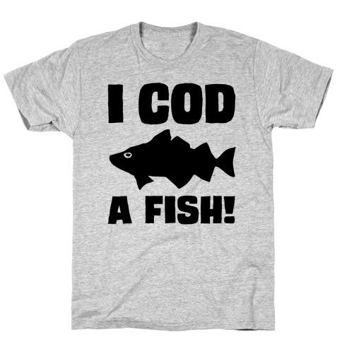 I Cod A Fish Mens/Unisex T-Shirt