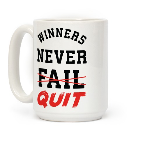 Winners Never Quit Coffee Mug