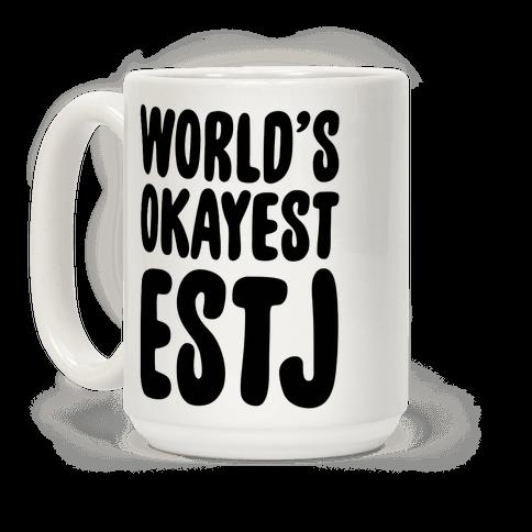 World's Okayest ESTJ Coffee Mug