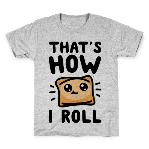 That's How I Pizza Roll Parody Kids T-Shirt
