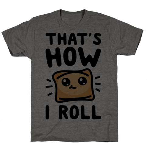 That's How I Pizza Roll Parody Mens T-Shirt