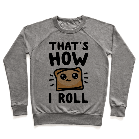 That's How I Pizza Roll Parody Pullover