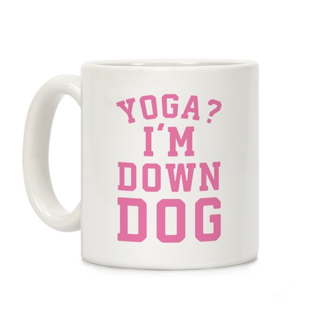 Yoga I'm Down Dog Coffee Mug