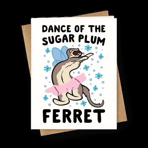 Dance of The Sugar Plum Ferret Parody Greeting Card