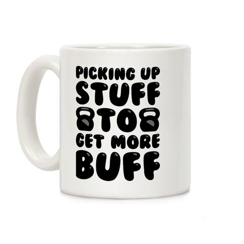 Picking Up Stuff To Get More Buff Coffee Mug