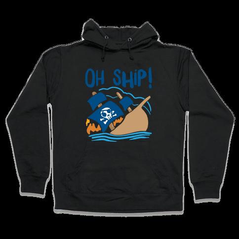 Oh Ship Hooded Sweatshirt
