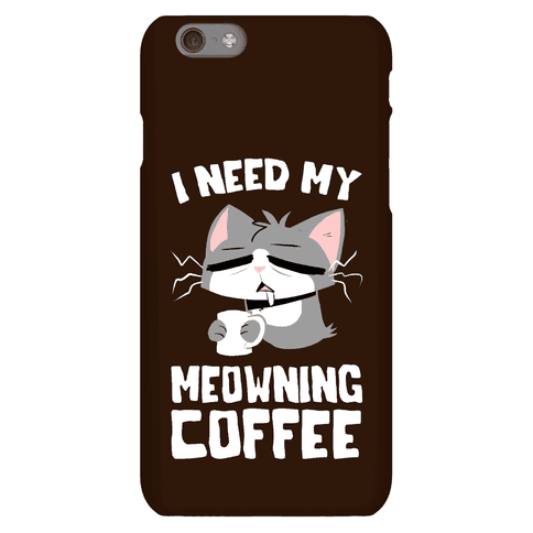 I Need My Meowning Coffee Phone Case