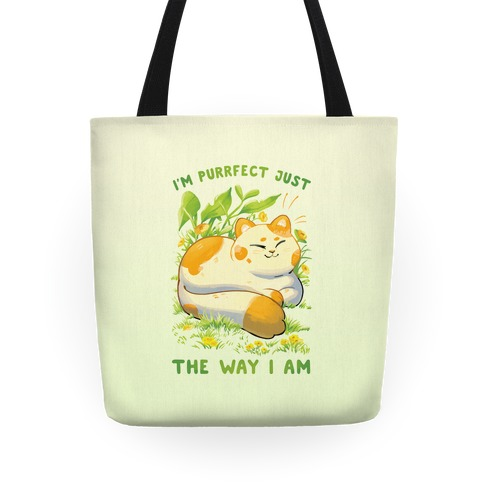 I'm Purrfect Just The Way I Am Tote