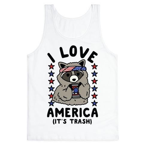 I Love America It's Trash Racoon Tank Top