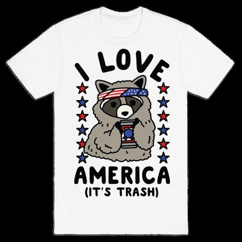 I Love America It's Trash Racoon Mens/Unisex T-Shirt