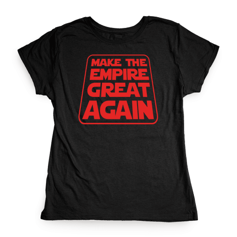 Make the Empire Great Again Womens T-Shirt