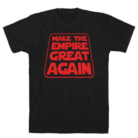 Make the Empire Great Again Mens T-Shirt