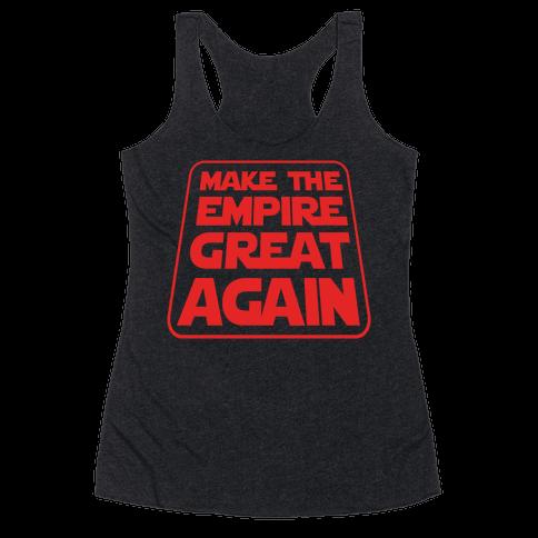 Make the Empire Great Again Racerback Tank Top