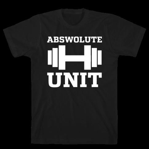 Abswolute Unit Mens T-Shirt