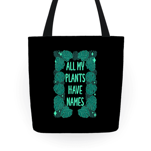 All My Plants Have Names Tote