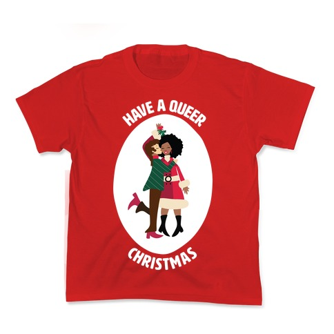 Have a Queer Christmas Kids T-Shirt