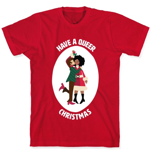 Have a Queer Christmas T-Shirt