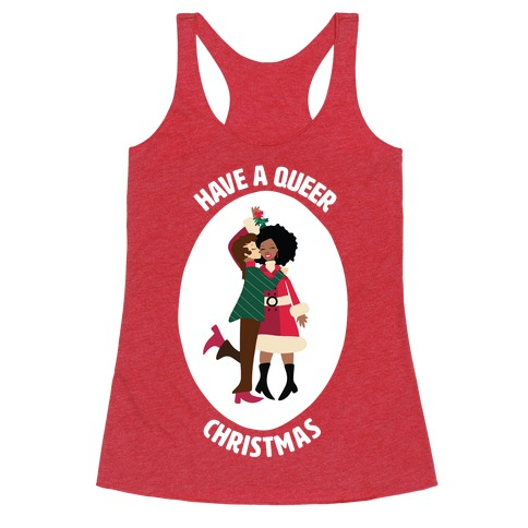 Have a Queer Christmas Racerback Tank Top