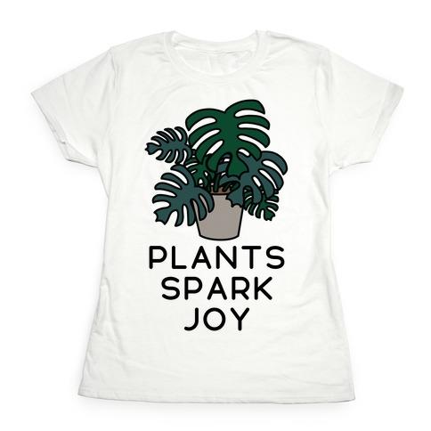 Plants Spark Joy Womens T-Shirt