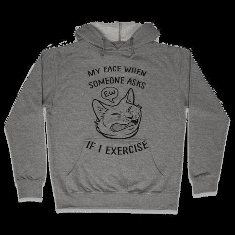 Ew, Exercise Hooded Sweatshirt