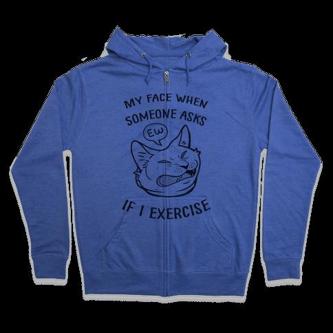 Ew, Exercise Zip Hoodie