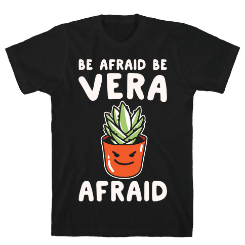 Be Afraid Be Vera Afraid Parody White Print Mens T-Shirt
