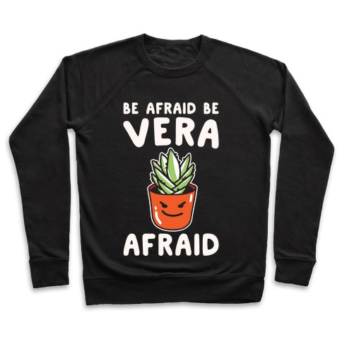 Be Afraid Be Vera Afraid Parody White Print Pullover