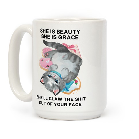 She'll Scratch the Shit Out Of Your Face Coffee Mug