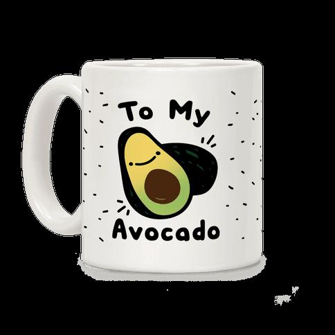 (You're The Toast) To My Avocado Coffee Mug