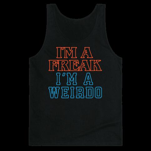 I'm A Freak I'm A Weirdo Parody White Print Tank Top