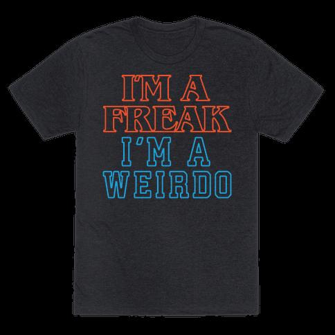 I'm A Freak I'm A Weirdo Parody White Print