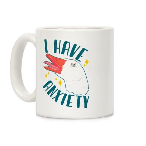 I Have Anxiety Goose Coffee Mug