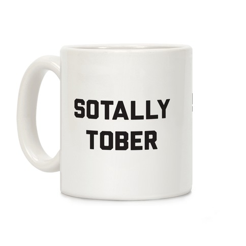 Sotally Tober Coffee Mug