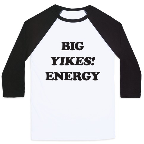 Big Yikes! Energy Baseball Tee