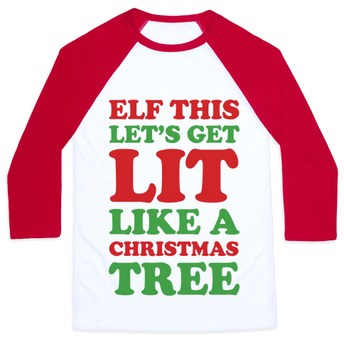 Elf This Let's Get Lit Like A Christmas Tree Baseball Tee