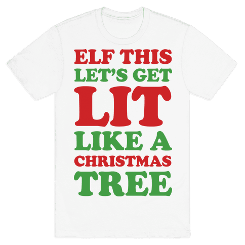 Elf This Let's Get Lit Like A Christmas Tree Mens T-Shirt
