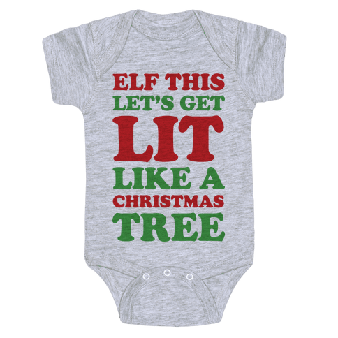 Elf This Let's Get Lit Like A Christmas Tree Baby Onesy