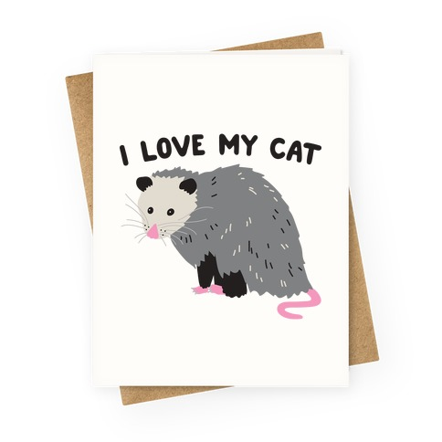 I Love My Cat Opossum Greeting Card