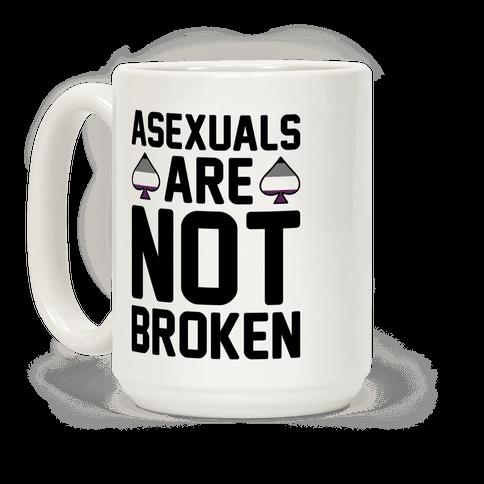 Asexuals Are Not Broken
